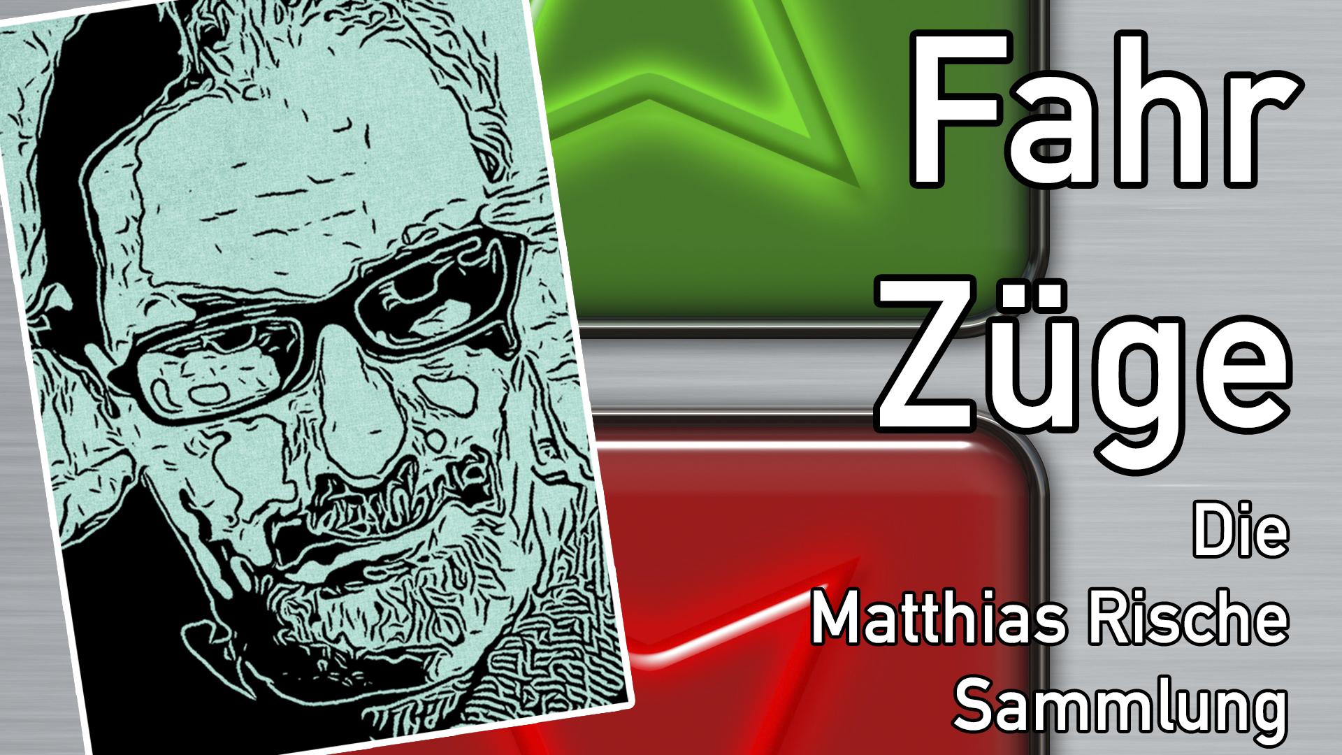 FahrZüge – Die Matthias Rische Sammlung